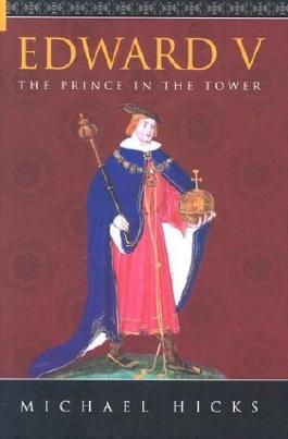 By Michael Hicks Edward V: The Prince in the Tower (First 1st Edition) [Hardcover]