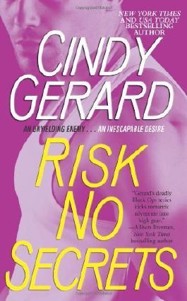 By Cindy Gerard Risk No Secrets (Black Ops, Inc.) (1st Edition) [Mass Market Paperback]