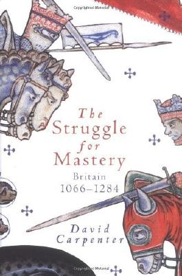 The Struggle for Mastery: Britain, 1066-1284: Written by David Carpenter, 2003 Edition, Publisher: Oxford University Press Inc [Hardcover]