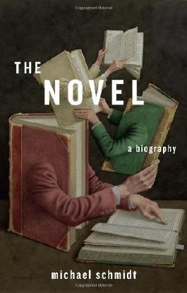 The Novel: A Biography: Written by Michael Schmidt, 2014 Edition, Publisher: Harvard University Press [Hardcover]