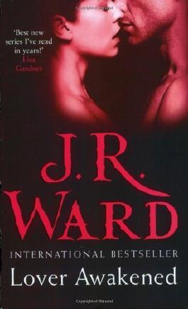 Lover Awakened: Number 3 in series (Black Dagger Brotherhood): Written by J. R. Ward, 2007 Edition, Publisher: Piatkus [Paperback]