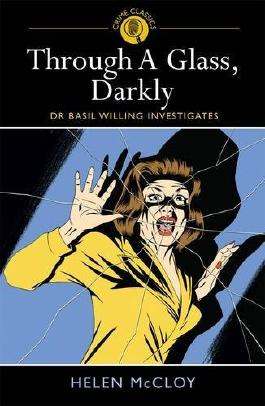 Through a Glass, Darkly: Dr Basil Willing Investigates (Arcturus Crime Classics) (Crime Classics 3): Written by Helen McCloy, 2012 Edition, Publisher: Arcturus Publishing Ltd [Paperback]