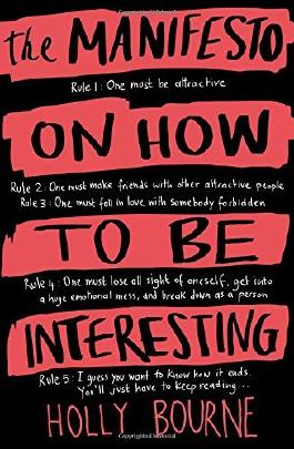 The Manifesto on How to be Interesting: Written by Holly Bourne, 2014 Edition, Publisher: Usborne Publishing Ltd [Paperback]
