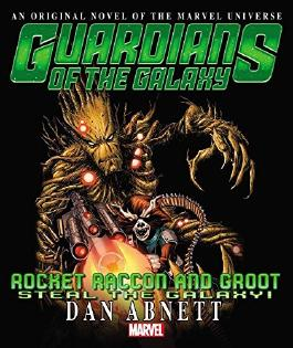 [Rocket Raccoon & Groot: Steal the Galaxy! Prose Novel] (By: Dan Abnett) [published: August, 2014]