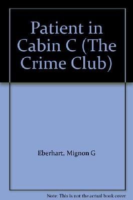 Patient in Cabin C (The Crime Club)