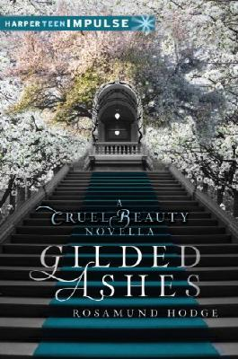 Gilded Ashes: A Cruel Beauty Novella (Harperteen Impulse)