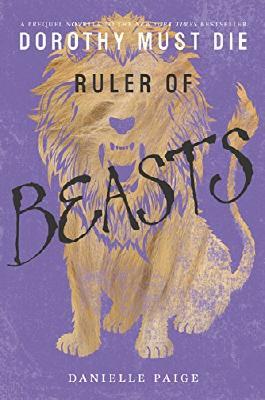 Ruler of Beasts (Dorothy Must Die Novella)