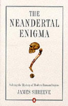 The Neandertal Enigma: Solving the Mystery of Modern Human Origins (Penguin science)