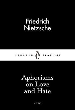 Aphorisms on Love and Hate (Little Black Classics)