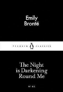 The Night is Darkening Round Me (Penguin Little Black Classics)