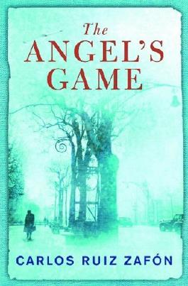 The Angel's Game (The Cemetery of Forgotten Series Book 2)