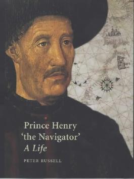 "Prince Henry ""The Navigator"": A Life (Yale Nota Bene)"