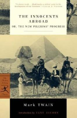 The Innocents Abroad: or, The New Pilgrims' Progress (Modern Library Classics)