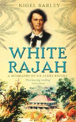 White Rajah: A Biography of Sir James Brooke
