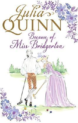 Because of Miss Bridgerton (The Rokesbys Book 1)