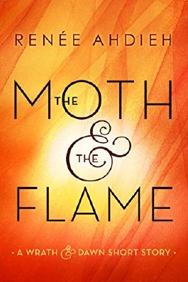 The Moth and the Flame: A Wrath & the Dawn Short Story (The Wrath and the Dawn)