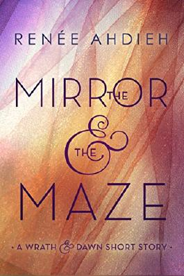 The Mirror and the Maze: A Wrath & the Dawn Short Story