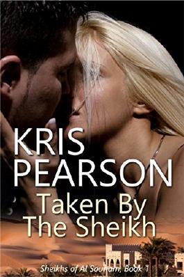 Taken by the Sheikh: Sexy contemporary sheikh kidnap romance (Sheikhs of Al Sounam Book 1)