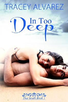 In Too Deep: A New Zealand Enemies to Lovers Second Chances Romance (Due South Series Book 1)