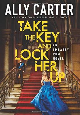 Take the Key and Lock Her Up (Embassy Row, Book 3)