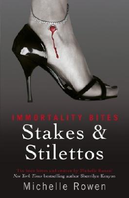 Stakes & Stilettos: An Immortality Bites Novel