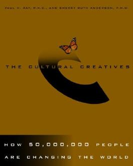 The Cultural Creatives: How 50 Million People Are Changing the World