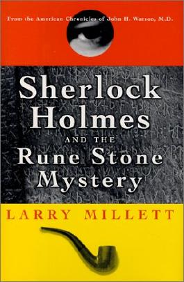 Sherlock Holmes And the Rune Stone Mystery: From the American Chronicles of John H. Watson MD