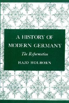 A History of Modern Germany, Volume 1: The Reformation