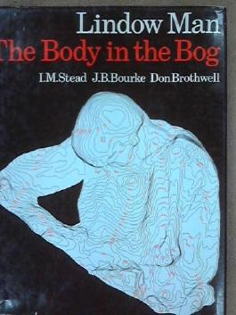 Lindow Man: The Body in the Bog