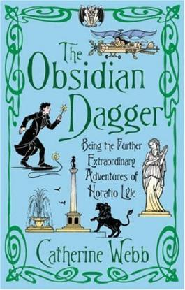 The Obsidian Dagger: Being the Further Extraordinary Adventures of Horatio Lyle: Number 2 in series