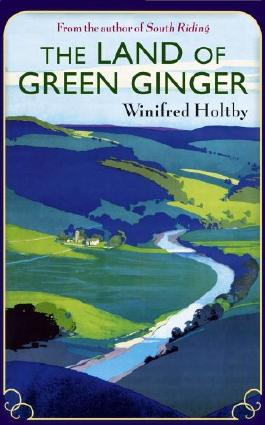 The Land Of Green Ginger: A Virago Modern Classic (VMC Book 701)