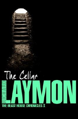 The Cellar (Beast House Chronicles, Book 1): Who knows what might be down there…
