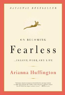 On Becoming Fearless...in Love, Work, and Life: A Road Map for Women