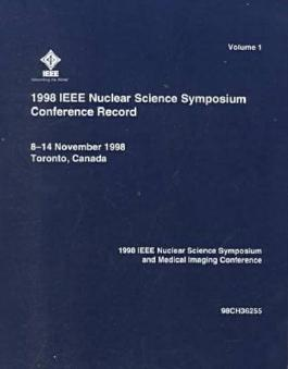 1998 IEEE Nuclear Science Symposium Conference Record: Nuclear Science Symposium and Medical Imaging Conference, 8-14 November 1998, Toronto, Canada