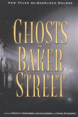 The Ghosts in Baker Street: New Tales of Sherlock Holmes