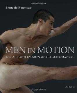 Men in Motion: The Art and Passion of the Male Dancer