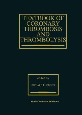 Textbook of Coronary Thrombosis and Thrombolysis (Developments in Cardiovascular Medicine)