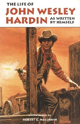 The Life of John Wesley Hardin As Written by Himself (The Western Frontier Libarary)