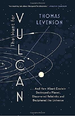 The Hunt for Vulcan: . . . And How Albert Einstein Destroyed a Planet, Discovered Relativity, and Deciphered the Universe