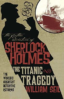 The Titanic Tragedy (Further Adventures of Sherlock Holmes (Paperback))