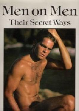 MEN ON MEN: Their Secret Ways