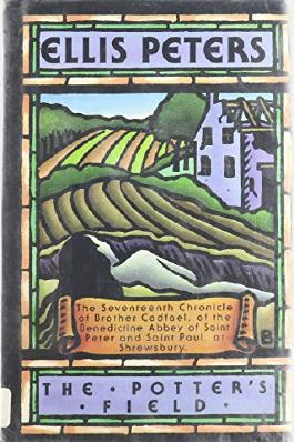 The Potters Field: The Seventeenth Chronicle of Brother Cadfael