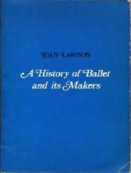 A History of Ballet and Its Makers