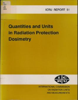 Quantities and Units in Radiation Protection Dosimetry (International Commission on Radiation Units and Measurements//I C R U Report)