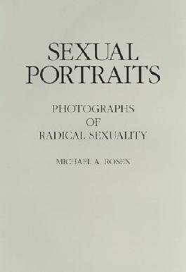 Sexual Portraits: Photographs of Radical Sexuality