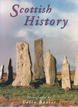Scottish History: Photographs by Colin Baxter (Baxter Guides)