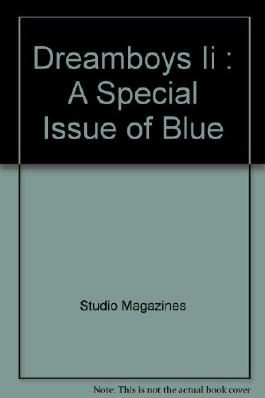 Dreamboys Ii : A Special Issue of Blue
