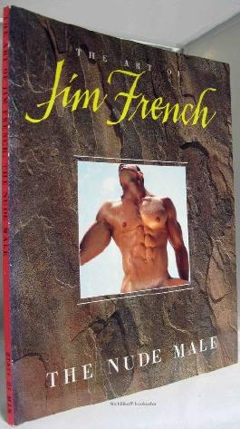 The Art of Jim French: The nude male