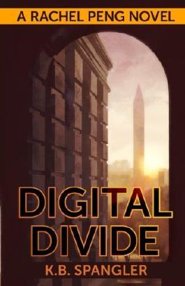 Digital Divide (Rachel Peng) (Volume 1)