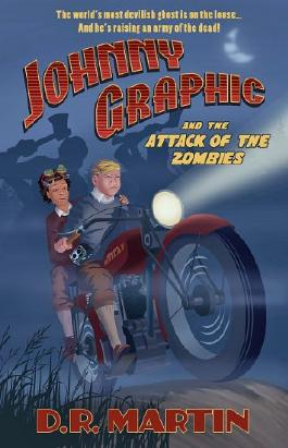 Johnny Graphic and the Attack of the Zombies (Johnny Graphic Adventures Book 2)